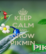 KEEP CALM AND GROW PIKMIN - Personalised Poster A4 size