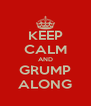 KEEP CALM AND GRUMP ALONG - Personalised Poster A4 size