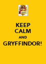 KEEP CALM AND GRYFFINDOR!  - Personalised Poster A4 size
