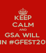 KEEP CALM AND GSA WILL  WIN #GFEST2012 - Personalised Poster A4 size