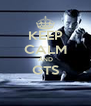 KEEP CALM AND GTS  - Personalised Poster A4 size