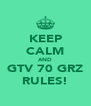KEEP CALM AND GTV 70 GRZ RULES! - Personalised Poster A4 size