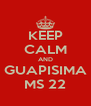 KEEP CALM AND GUAPISIMA MS 22 - Personalised Poster A4 size