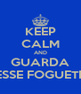 KEEP CALM AND GUARDA ESSE FOGUETE - Personalised Poster A4 size