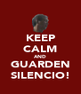 KEEP CALM AND GUARDEN SILENCIO! - Personalised Poster A4 size