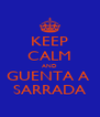 KEEP CALM AND GUENTA A  SARRADA - Personalised Poster A4 size
