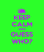 KEEP CALM AND GUESS WHO? - Personalised Poster A4 size