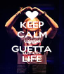 KEEP CALM AND GUETTA LIFE - Personalised Poster A4 size