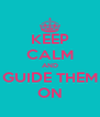 KEEP CALM AND GUIDE THEM ON - Personalised Poster A4 size