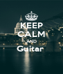 KEEP CALM AND Guitar   - Personalised Poster A4 size