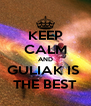 KEEP CALM AND GULIAK IS  THE BEST - Personalised Poster A4 size