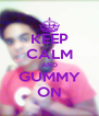 KEEP CALM AND GUMMY ON - Personalised Poster A4 size