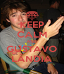 KEEP CALM AND GUSTAVO LÂNDIA - Personalised Poster A4 size