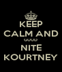 KEEP CALM AND GUUD NITE KOURTNEY - Personalised Poster A4 size