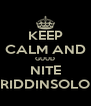KEEP CALM AND GUUD NITE RIDDINSOLO - Personalised Poster A4 size