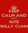KEEP CALM AND GUUD NITE WILLY CUHH - Personalised Poster A4 size
