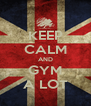 KEEP CALM AND GYM A LOT - Personalised Poster A4 size