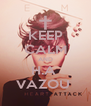 KEEP CALM AND H.A  VAZOU  - Personalised Poster A4 size