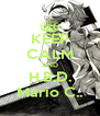 KEEP CALM AND H.B.D. Mario C.. - Personalised Poster A4 size