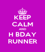 KEEP CALM AND H BDAY RUNNER - Personalised Poster A4 size
