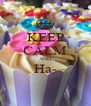 KEEP CALM AND Ha-  - Personalised Poster A4 size