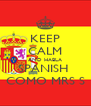 KEEP CALM AND HABLA SPANISH  COMO MRS S - Personalised Poster A4 size