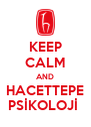 KEEP CALM AND HACETTEPE PSİKOLOJİ  - Personalised Poster A4 size