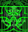 KEEP CALM AND HACK,HACK HACK!!!!! - Personalised Poster A4 size