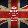 KEEP CALM AND HACK MI6 - Personalised Poster A4 size