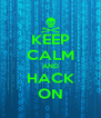 KEEP CALM AND HACK ON - Personalised Poster A4 size