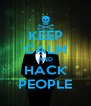 KEEP CALM AND HACK PEOPLE - Personalised Poster A4 size