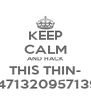KEEP CALM AND HACK THIS THIN- 14947132095713904 - Personalised Poster A4 size