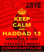 KEEP CALM AND HADDAD 13  - Personalised Poster A4 size
