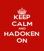 KEEP CALM AND HADOKEN ON - Personalised Poster A4 size
