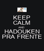 KEEP CALM AND HADOUKEN PRA FRENTE - Personalised Poster A4 size