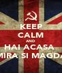 KEEP CALM AND HAI ACASA  MIRA SI MAGDA - Personalised Poster A4 size