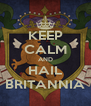 KEEP CALM AND HAIL BRITANNIA - Personalised Poster A4 size