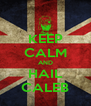 KEEP CALM AND HAIL CALEB - Personalised Poster A4 size