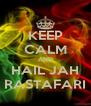 KEEP CALM AND HAIL JAH RASTAFARI - Personalised Poster A4 size