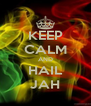 KEEP CALM AND HAIL JAH - Personalised Poster A4 size