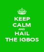 KEEP CALM AND HAIL THE IGBOS - Personalised Poster A4 size
