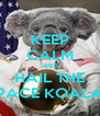 KEEP CALM AND HAIL THE SPACE KOALAS - Personalised Poster A4 size