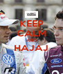 KEEP CALM AND HAJAJ  - Personalised Poster A4 size