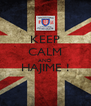 KEEP CALM AND HAJIME !  - Personalised Poster A4 size