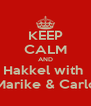 KEEP CALM AND Hakkel with  Marike & Carlo - Personalised Poster A4 size