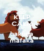 KEEP CALM AND hakuna mafaka - Personalised Poster A4 size