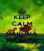 KEEP CALM AND HAKUNA MATATA - Personalised Poster A4 size