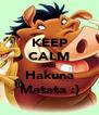 KEEP CALM AND Hakuna Matata :) - Personalised Poster A4 size