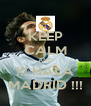 KEEP CALM AND !!! HALA MADRID !!! - Personalised Poster A4 size