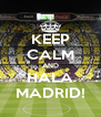 KEEP CALM AND HALA MADRID! - Personalised Poster A4 size